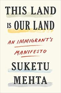 This-Land-is-Our-Land-by-Suketu-Mehta